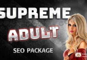 Supreme Adult SEO Package – Top Rankings!