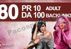 Manually 80 UNIQUE PR10 SEO Adult BackIinks on DA100 websites