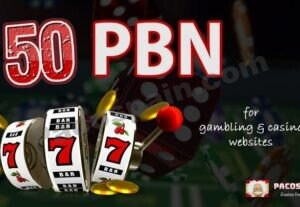 50 PBN for your Casino or Gambling Website